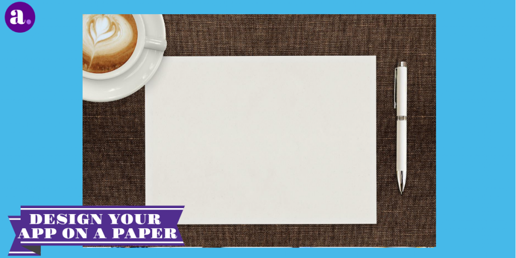 create android app - design your app on paper